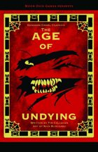 The Age of Undying [DCC]