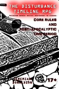 The Disturbance Timeline RPG: Core Rules and Post-apocalyptic Time Period -  Ephiroll Productions | DriveThruRPG com
