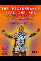 The Disturbance Timeline Adventure Module: Lunatic Larry and the Church of the Insane