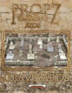 Propz: Graveyards