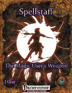 Spellstaff: The Magic User's Weapon