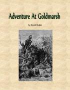 Adventure at Goldmarsh