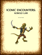 Iconic Encounters: Kobold Lair for 5E