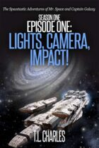 Episode One: Lights, Camera, Impact!
