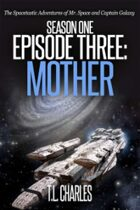 Episode Three: Mother