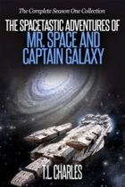 The Spacetastic Adventures of Mr. Space and Captain Galaxy: The Complete Season One Collection