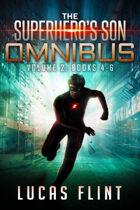The Superhero's Son Omnibus Volume 2: Books 4-6