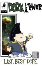 Dork Tower #5: Last, Best Dope