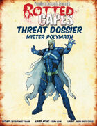 Rotted Capes Threat - Mr. Polymath