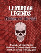 Lemurian Legends: Children of the Void