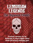 Lemurian Legends: The Skyward Citadel