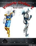 Villainy Codex Vol I - Mutant Conflict W/ Hero Designer Pack