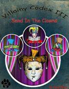 Villainy Codex III - Send In The Clowns. W/Hero Designer Files