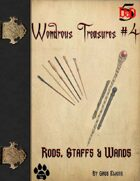 Wondrous Treasure #4 - Rods, Staffs & Wands