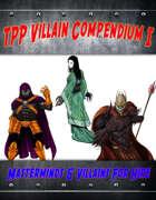 TPP Villain Compendium I