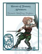 Heroes of Fantasy Adventure: Female Halfling Fighter