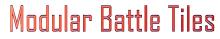 Modular Battle Tiles