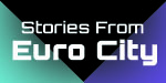 Stories from Euro City