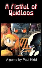 A Fistful of Quidloos