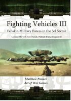 Fighting Vehicles III :Fel\'akin Military Forces in the Sol Sector