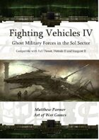 Fighting Vehicles IV :Ghost Fleet Military Forces in the Sol Sector