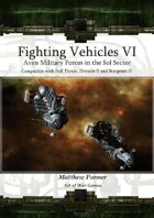 Fighting Vehicles VI :Aven Military Forces in the Sol Sector