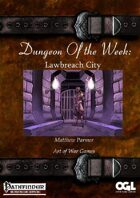 Dungeons Of the Week: Lawbreach City