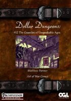 Dollar Dungeons #12 The Gauntlet of Unspeakable Ages