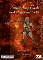 Supporting Cast: Kread, Champion of The Pit