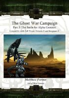 The Ghost War Campaign III: The Battle for Alpha Centauri: A Campaign for Full Thrust, Stargrunt II and Dirtside II