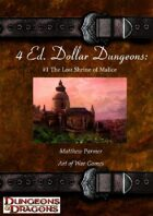 4 Ed. Dollar Dungeons: #1 The Lost Shrine of Malice