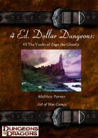 4 Ed. Dollar Dungeons: #3 The Vaults of Vago the Ghastly