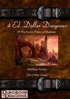 4 Ed. Dollar Dungeons: #5 The Secret Prison of Madness