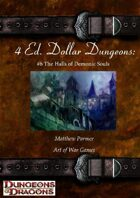 4 Ed. Dollar Dungeons: #6 The Halls of Demonic Souls