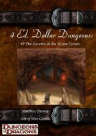 4 Ed. Dollar Dungeons: #9 The Caverns of The Wyrm Tyrant