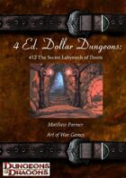 4 Ed. Dollar Dungeons: #12 The Secret Labyrinth of Doom