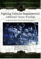 Fighting Vehicles Supplamental: Additional Terran Warships: Compatible with Full Thrust