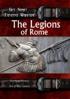 Get Some! Fantasy Warfare: The Legions of Rome Army List