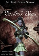 Get Some! Fantasy Warfare: The Shadow Elves Army List