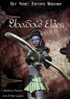 Get Some! Fantasy Warfare: The Shadow Elves Army List