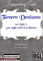 Supporting Cast: Tavern Denizens: 64 NPCs you might meet in a Tavern