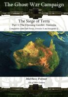 The Ghost War Campaign: The Siege of Terra: Opening Gambit Australia: Compatible with Full Thrust, Stargrunt II and Dirtside II