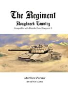 The Regiment: Rougneck Country: Compatible with Stargrunt and Dirtside II