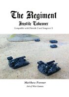 The Regiment: Hostile Takeover: Compatible with Stargrunt and Dirtside II