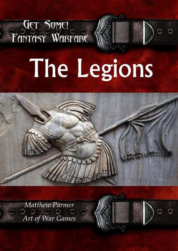Get Some! Fantasy Warfare: The Legions Army List - Art of ...