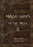 Magic Shops of the Week 2