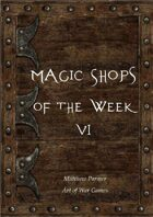 Magic Shops of the Week 6