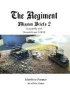 The Regiment: Mission Briefs 2: Compatible with FUBAR and Dirtside II