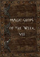 Magic Shops of the Week 8