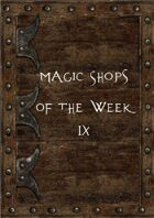 Magic Shops of the Week 9